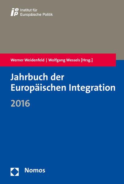 Jahrbuch der Europäischen Integration 2016 (Jahrbuch Der Europaischen Integration)