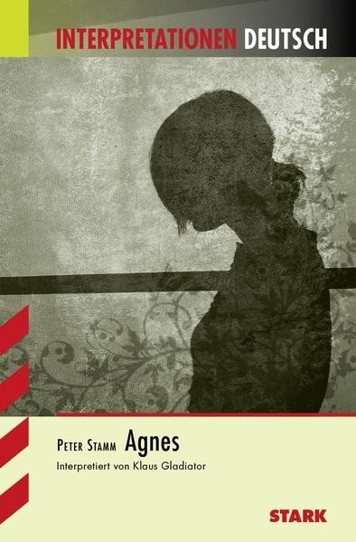 Interpretationen Deutsch - Stamm: Agnes