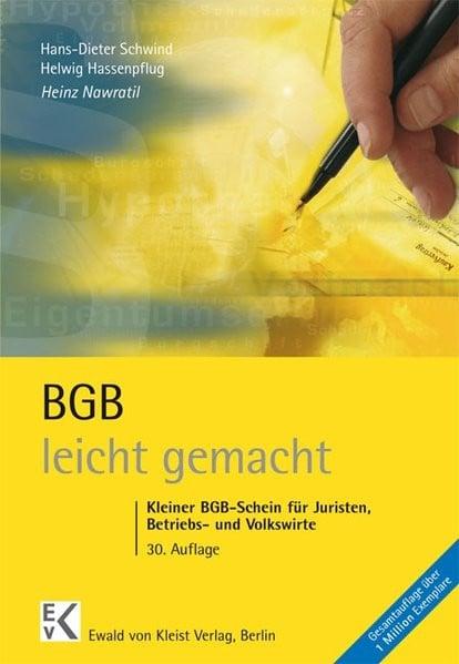 BGB - leicht gemacht: Kleiner BGB-Schein für Juristen, Betriebs und Volkswirte