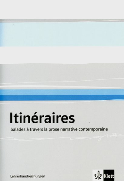 Itinéraires - Literarisches Lesebuch. Lehrerbuch