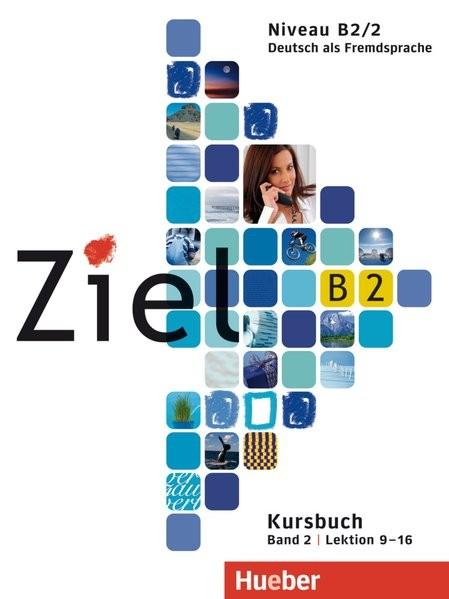 Ziel B2, Band 2, Lektion 9-16: Deutsch als Fremdsprache / Kursbuch