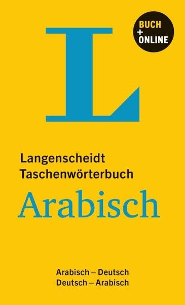 Langenscheidt Taschenwörterbuch Arabisch - Buch mit Online-Anbindung: Arabisch-Deutsch/Deutsch-Arabi