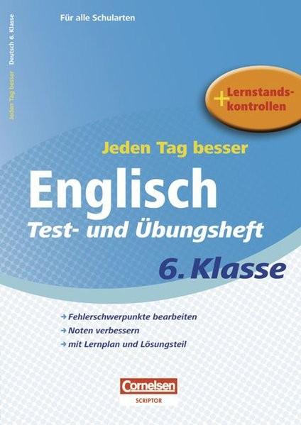 Jeden Tag besser - Englisch: 6. Schuljahr - Test- und Übungsheft mit Lernplan und Lernstandskontroll