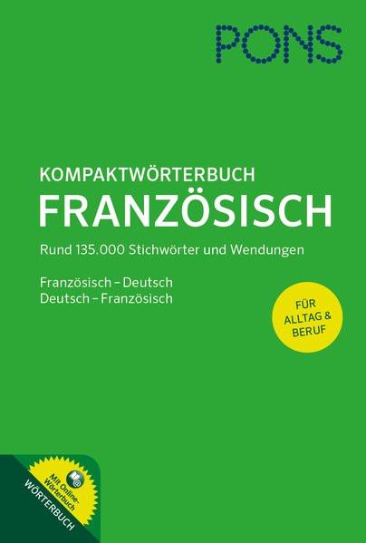 PONS Kompaktwörterbuch Französisch: Französisch - Deutsch / Deutsch - Französisch. Mit 135.000 Stich
