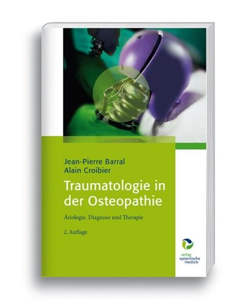Traumatologie in der Osteopathie: Ätiologie, Diagnose und Therapie