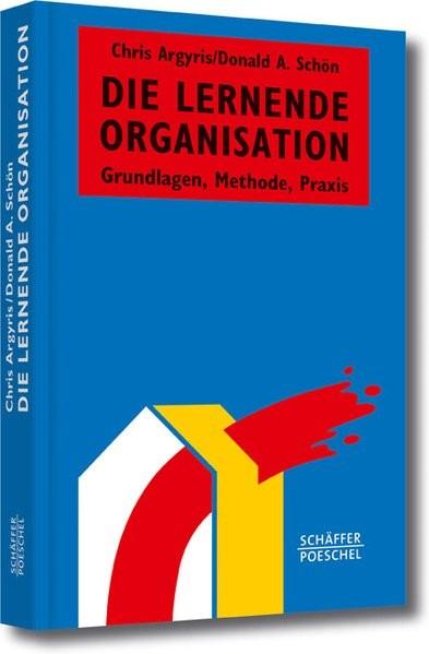 Die lernende Organisation: Grundlagen, Methode, Praxis (Systemisches Management)