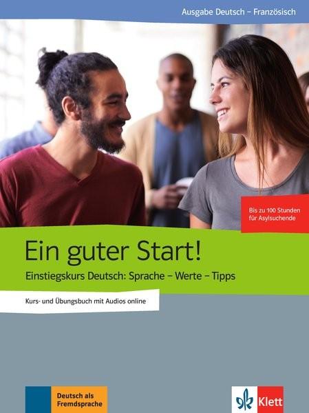Ein guter Start!: Einstiegskurs Deutsch: Sprache - Werte - Tipps. Kurs- und Übungsbuch mit Audios on