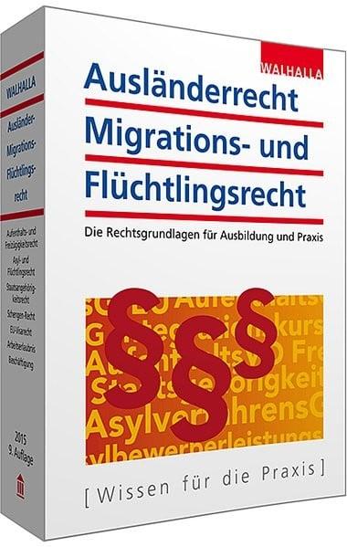 Ausländerrecht, Migrations- und Flüchtlingsrecht Ausgabe 2015