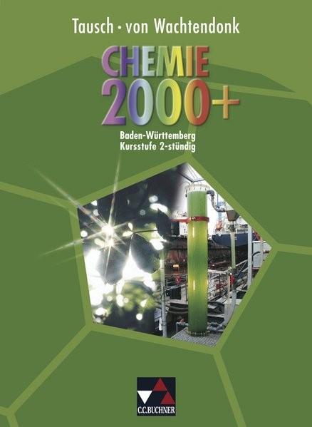 Chemie 2000+ Baden-Württemberg / Chemie für die Kursstufe: Chemie 2000+ Baden-Württemberg / Chemie 2