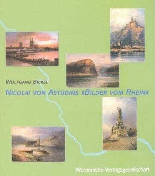 """Nicolai von Astudins """"Bilder vom Rhein"""": Rheinromantik im 20. Jahrhundert"""