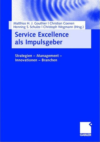 Service Excellence als Impulsgeber: Strategien - Management - Innovationen - Branchen