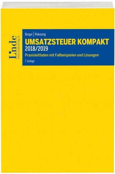 Umsatzsteuer kompakt 2018/2019: Praxisleitfaden mit Fallbeispielen und Lösungen