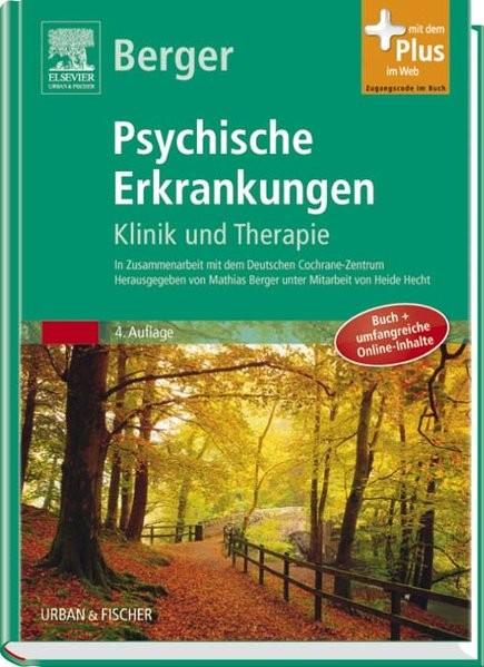 Psychische Erkrankungen: Klinik und Therapie ? inkl. Online-Version - mit Zugang zum Elsevier-Portal
