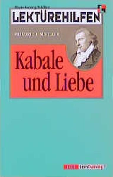 Lektürehilfen: Friedrich Schiller, Kabale und Liebe. (Lernmaterialien)