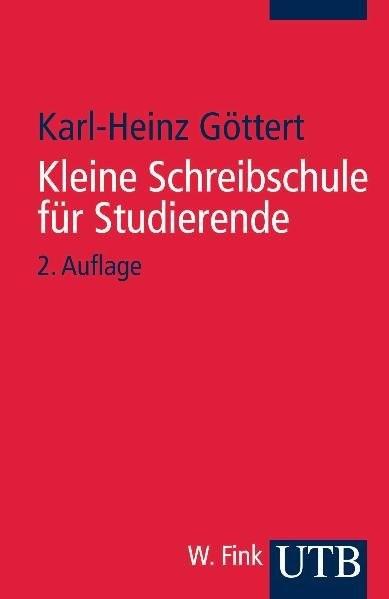 Kleine Schreibschule für Studierende (Uni-Taschenbücher S)
