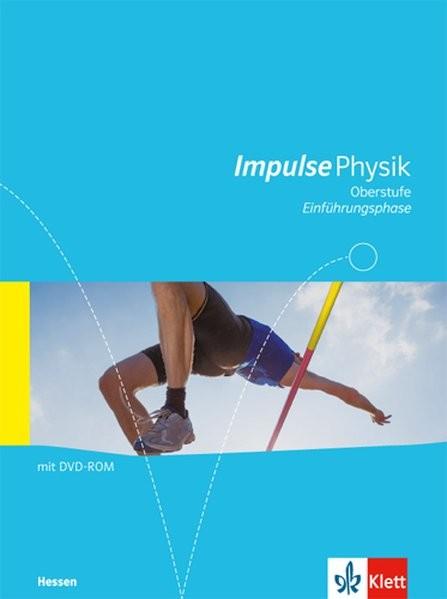 Impulse Physik - Neubearbeitung. Ausgabe für Hessen G8. Schülerbuch Einführungsphase. 11. Klasse (G9
