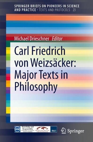 Carl Friedrich von Weizsäcker: Major Texts in Philosophy