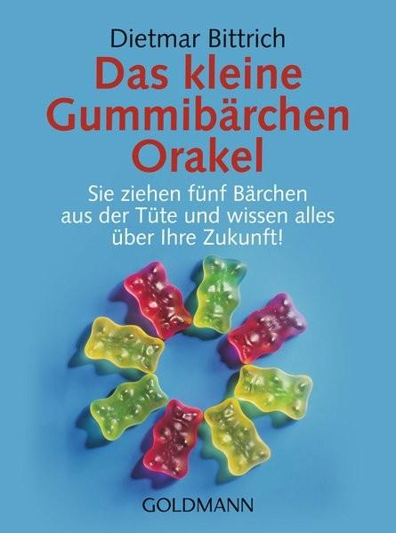 Das kleine Gummibärchen Orakel: Sie ziehen fünf Bärchen aus der Tüte und wissen alles über Ihre Zuku