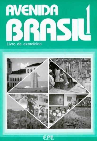 Avenida Brasil. Brasilianisches Portugiesisch für Anfänger in zwei Bänden: Avenida Brasil: livro de