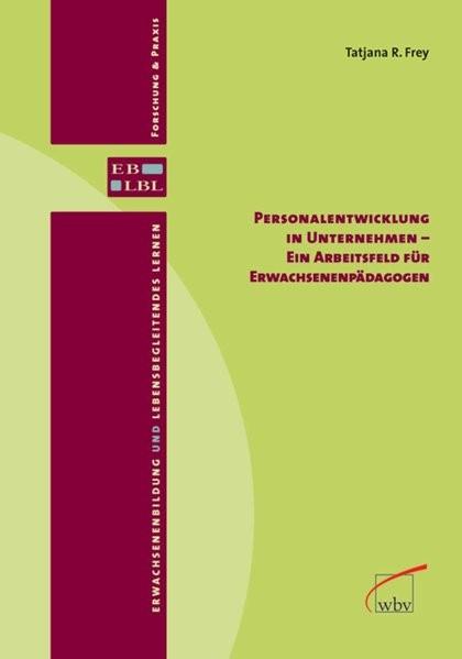 Personalentwicklung in Unternehmen - ein Arbeitsfeld für Erwachsenenpädagogen (Erwachsenenbildung un