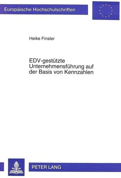 EDV-gestützte Unternehmensführung auf der Basis von Kennzahlen