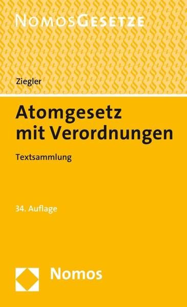 Atomgesetz mit Verordnungen: Textsammlung - Rechtsstand: 1. März 2016