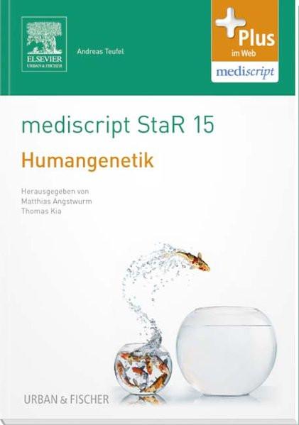 mediscript StaR 15 das Staatsexamens-Repetitorium zur Humangenetik: mit Zugang zur mediscript Lernwe