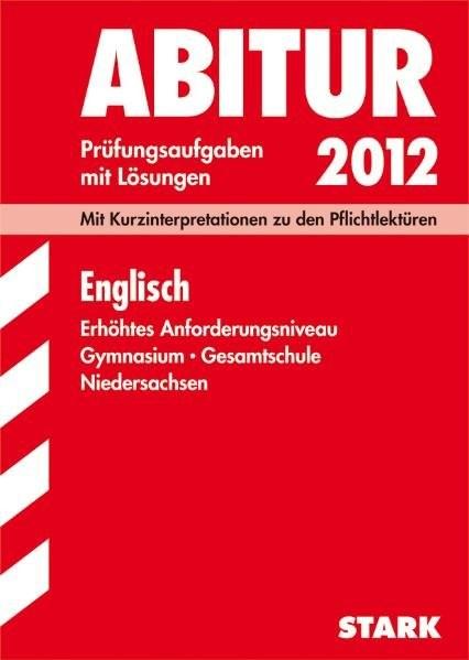 Abitur-Prüfungsaufgaben Gymnasium Niedersachsen: Abitur-Prüfungsaufgaben Gymnasium/Gesamtschule Nied