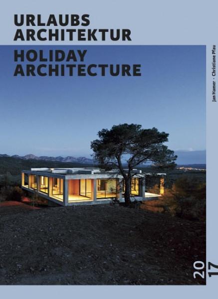 URLAUBSARCHITEKTUR - Selection 2017 Holiday Architektur