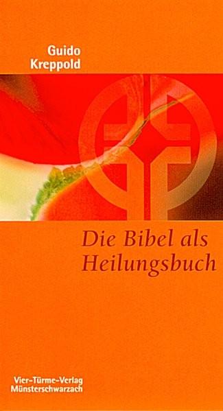Die Bibel als Heilungsbuch