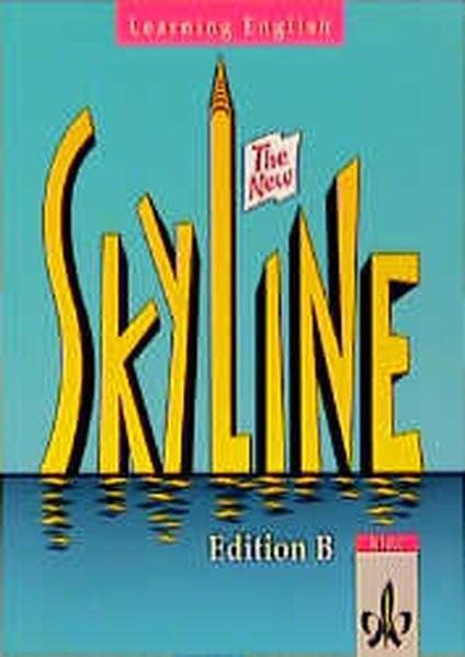 Learning English: Skyline New: Learning English, The New Skyline, Edition B, für Bayern, Hessen, Mec