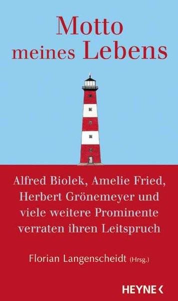Motto meines Lebens: Alfred Biolek, Amelie Fried, Herbert Grönemeyer und viele weitere Prominente ve
