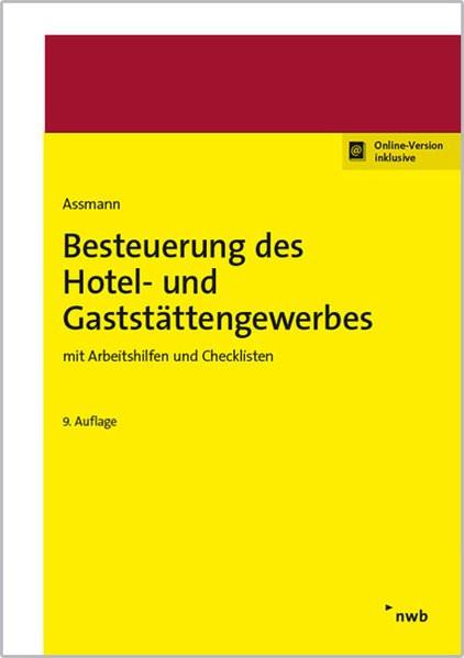 Besteuerung des Hotel- und Gaststättengewerbes: mit Arbeitshilfen und Checklisten (Beruf und Steuern
