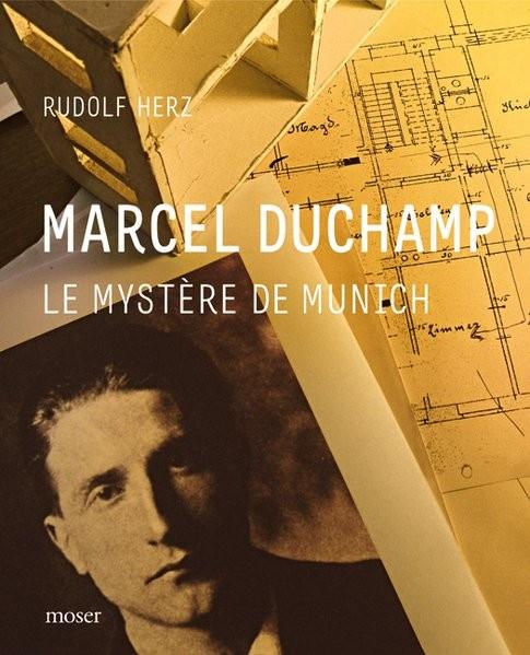 Marcel Duchamp: Le mystere de Munich