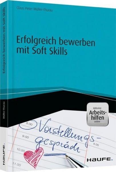 Erfolgreich bewerben mit Soft Skills - inkl. Arbeitshilfen online