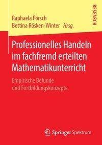 Professionelles Handeln im fachfremd erteilten Mathematikunterricht