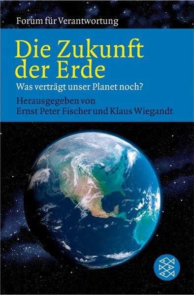 Die Zukunft der Erde: Was verträgt unser Planet noch?