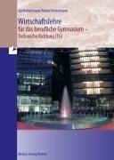 Wirtschaftslehre für das berufliche Gymnasium - technische Richtung (TG)