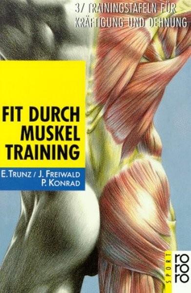 Fit durch Muskeltraining: 37 Trainingstafeln für Kräfigung und Dehnung