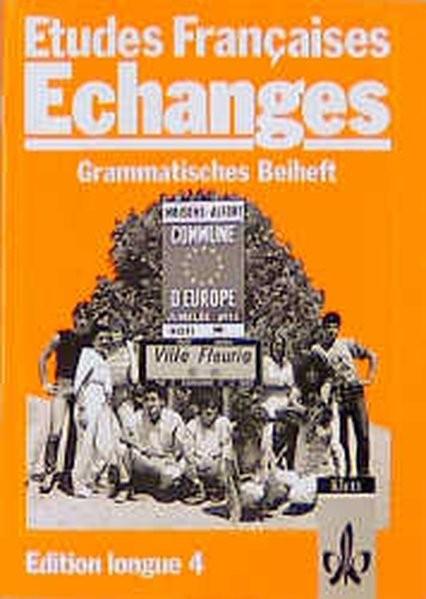Etudes Françaises - Echanges, Edition longue 4, Grammatisches Beiheft