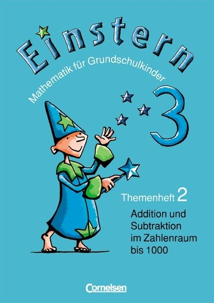 Einstern 3, Themenheft 2. Mathematik für Grundschulkinder: Addition und Subtraktion im Zahlenraum bi