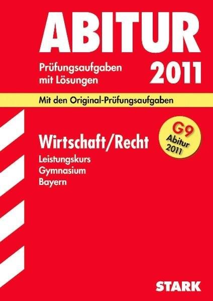 Abitur-Prüfungsaufgaben Gymnasium Bayern. Mit Lösungen: Abiturprüfung Bayern - Wirtschaft/Recht LK