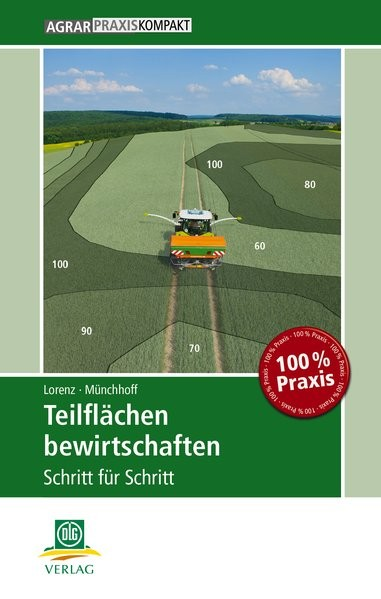 Teilflächen bewirtschaften: Schritt für Schritt (AgrarPraxis kompakt)