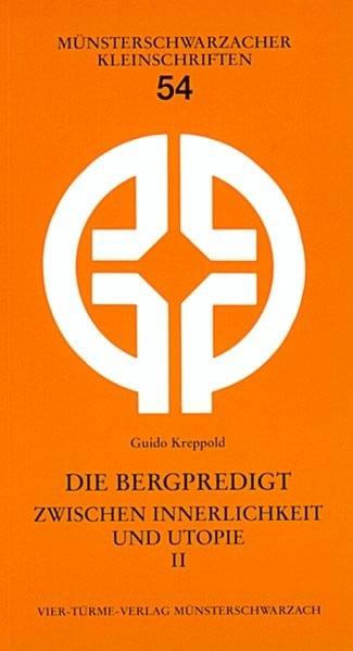 Münsterschwarzacher Kleinschriften Band 54: Die Bergpredigt zwischen Innerlichkeit und Utopie II